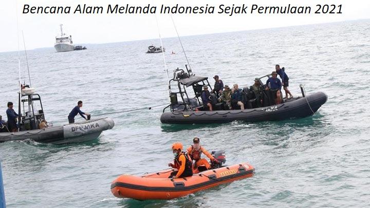 Bencana Alam Melanda Indonesia Sejak Permulaan 2021